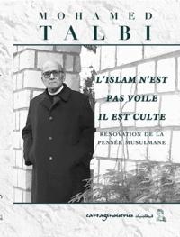 Mohammed Talbi - L'Islam n'est pas voile, il est culte.