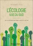 Mohammed Taleb - L'écologie vue du Sud - Pour un anticapitalisme éthique, culturel et spirituel.