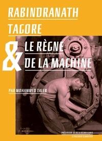 Mohammed Taleb - Rabindranath Tagore & le règne de la Machine.