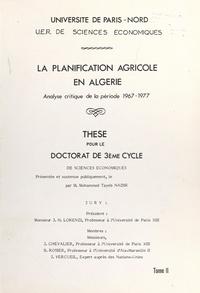 Mohammed Tayeb Nadir - La planification agricole en Algérie : analyse critique de la période 1967-1977 (2). La planification et l'entreprise dans l'agriculture - Thèse pour le Doctorat de 3e cycle de sciences économiques.
