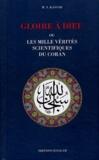 Mohammed-Yacine Kassab - Gloire à Dieu ou les mille vérités scientifiques du Coran - Les Révélations à caractère scientifique dans le Livre Sacré et l'évolution de la pensée universelle de l'Antiquité à nos jours.