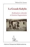 Mohand Aït Ahmed - La Grande Kabylie - Arabisation coloniale et histoire fragmentaire.