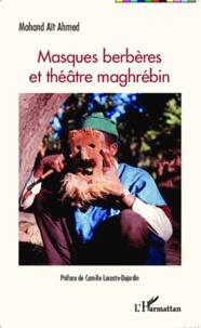 Mohand Aït Ahmed - Masques berbères et théâtre maghrébin.