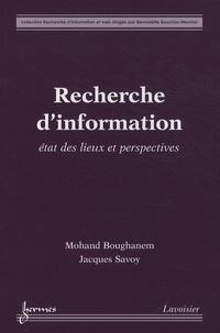 Mohand Boughanem et Jacques Savoy - Recherche d'information - Etat des lieux et perspectives.