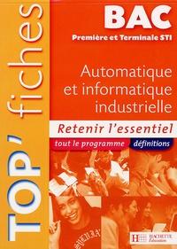 Mohand Hanaizi et Jean-Claude Mauclerc - Automatique et informatique industrielle Bac 1e et Tle STI.