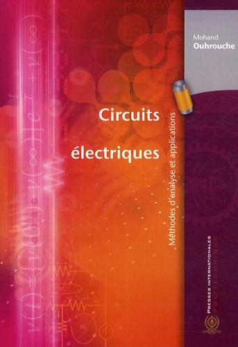Mohand Ouhrouche - Circuits électriques - Méthodes d'analyse et applications.