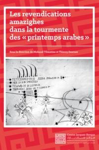 Mohand Tilmatine et Thierry Desrues - Les revendications amazighes dans la tourmente des «printemps arabes» - Trajectoires historiques et évolutions récentes des mouvements identitaires en Afrique du Nord.