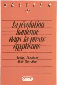 Mohga Machhour et Alain Roussillon - La révolution iranienne dans la presse égyptienne.