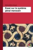Mohieddine Amzazi - Essai sur le système pénal marocain.
