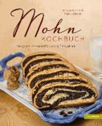 Mohn-Kochbuch - Die ganze Rezeptvielfalt von süß bis pikant.