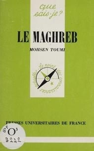 Mohsen Toumi - Le Maghreb.