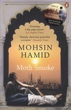 Mohsin Hamid - Moth smoke.