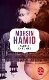 Mohsin Hamid - Partir en fumée.
