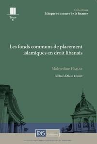 Mohyedine Hajjar - Les fonds communs de placement islamiques en droit libanais.