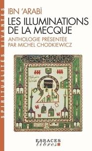Mohyiddin Ibn 'Arabi - Les Illuminations de La Mecque.