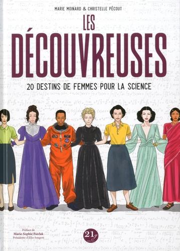 Les découvreuses. 20 destins de femmes pour la science