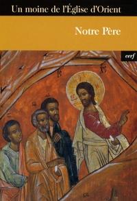 Moine de l'Eglise d'Orient - Notre Père - Introduction à la foi et à la vie chrétienne.