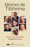 Moines de Tibhirine - Heureux ceux qui espèrent - Autobiographies spirituelles.