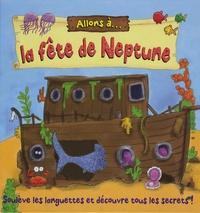 Moira Butterfield et Lee Wildish - Allons à... la fête de Neptune.