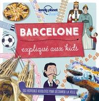 Moira Butterfield - Barcelone expliqué aux kids.