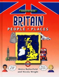 Moira Butterfield et Nicola Wright - Britain, People and Places.