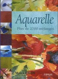 Moira Clinch et David Webb - Aquarelle - Plus de 2700 mélanges.