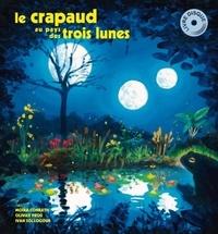 Moïra Conrath et Olivier Prou - Le crapaud au pays des trois lunes. 1 CD audio