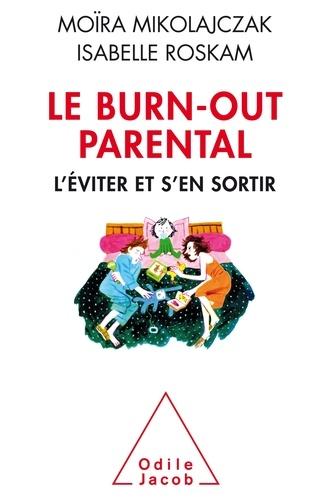 Le Burn-out parental. L'éviter et s'en sortir