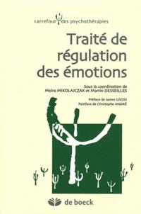 Moïra Mikolajczak et Martin Desseilles - Traité de régulation des émotions.