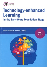 Moira Savage et Anthony Barnett - Technology-enhanced Learning in the Early Years Foundation Stage.