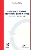 Moïse Donald Dailly - Logistique et transport international de marchandises - Guide pratique.