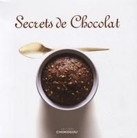 Moïse Dray et Chouraqui Chouraqui - Secrets de Chocolat - 15 Chocolatiers et 11 chefs vous dévoilent leurs recettes.