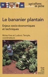 Le bananier plantain - Enjeux socio-économiques et techniques, expériences en Afrique intertropicale.pdf