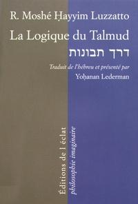 La logique du Talmud- La voie de l'intelligence - Moïse Luzzatto |