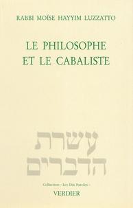 Moïse Luzzatto - Le philosophe et le cabaliste - Exposition d'un débat.