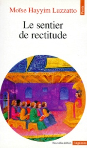 Moïse Luzzatto - Le sentier de rectitude.