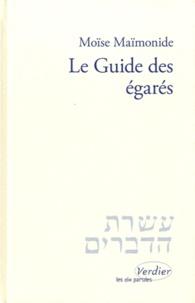 Moïse Maïmonide - Le guide des égarés.