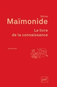 Moïse Maïmonide - Le livre de la connaissance.