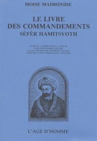 Moïse Maïmonide - Le livre des commandements - Séfèr Hamitsvoth.
