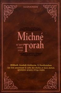 Moïse Maïmonide - Michné Torah - Tome 3, Hilkhoth Avodath Kokhavim Ve'houkkotéhem (Les lois concernant le culte des étoiles et leurs statuts).