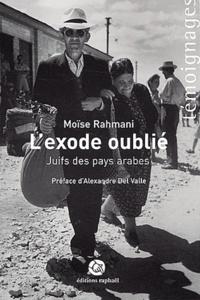 Moïse Rahmani - L'exode oublié. - Juifs des pays arabes.