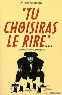 Moïse Rahmani - Tu choisiras le rire - Anecdotes, proverbes, superstitions et traditions juives.