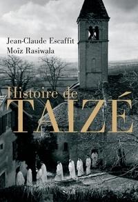 Moïz Rasiwala et Jean-Claude Escaffit - Histoire de Taizé.