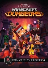 Mojang - Le guide Minecraft Dungeons - Un manuel pour les héros.