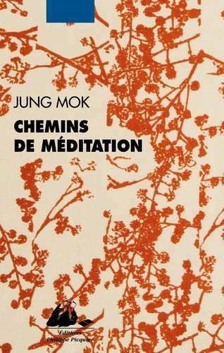 Mok Jung - Chemins de méditation.