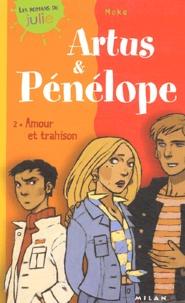 Moka - Artus et Pénélope N° 2 : Amour et trahison.
