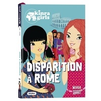 Moka - Kinra girls - Destination mystère Tome 1 : Disparition à Rome.