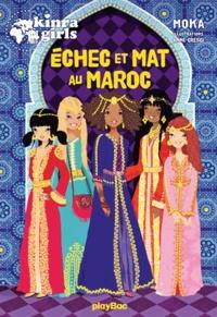 Moka - Kinra Girls - Échec et mat au Maroc !.