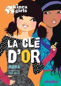 Moka - Kinra Girls - La clé d'or - Tome 6.