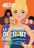 Moka - kinra girls - la revanche de ruby - tome 22.